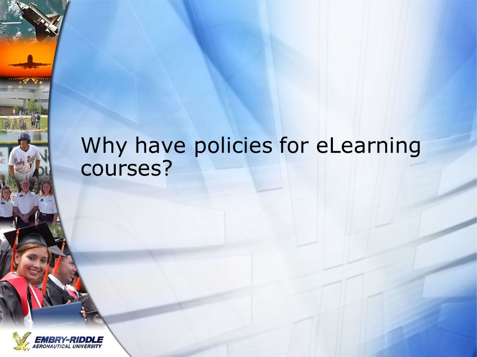 Why have policies for eLearning courses?