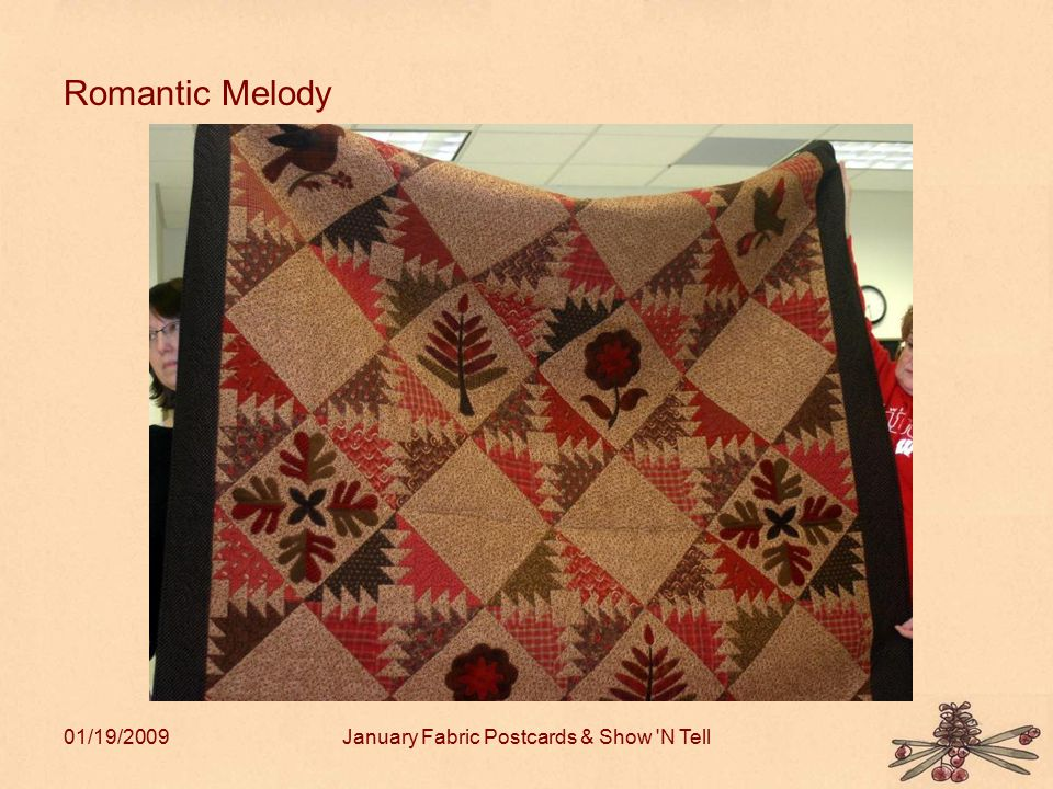 01/19/2009January Fabric Postcards & Show 'N Tell Romantic Melody