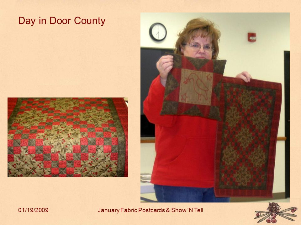 01/19/2009January Fabric Postcards & Show 'N Tell Day in Door County