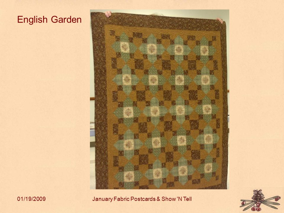 01/19/2009January Fabric Postcards & Show 'N Tell English Garden
