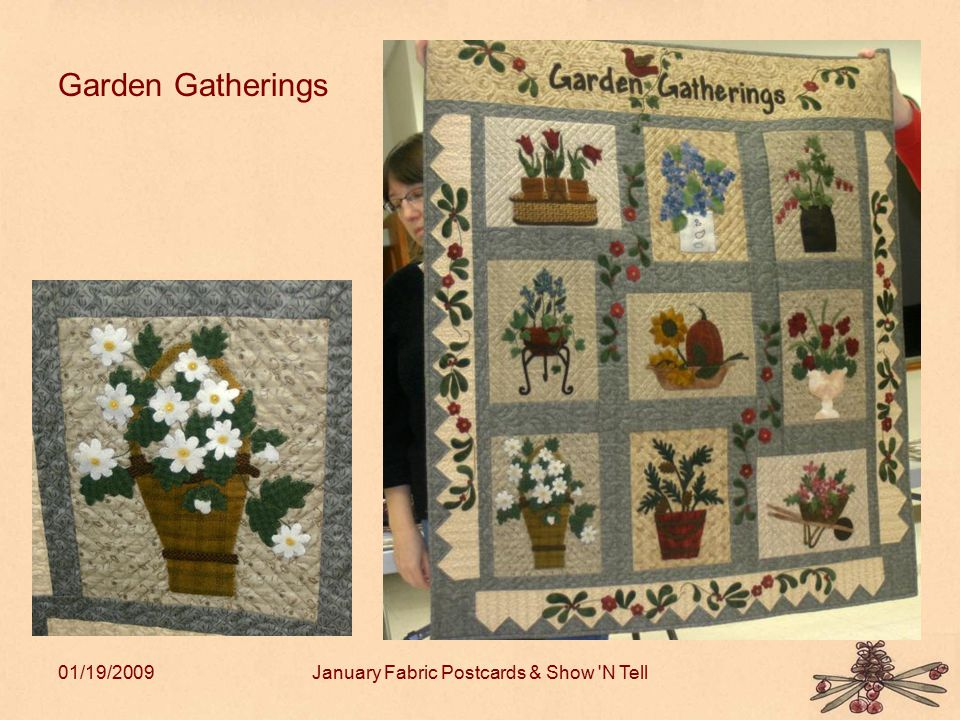 01/19/2009January Fabric Postcards & Show 'N Tell Garden Gatherings