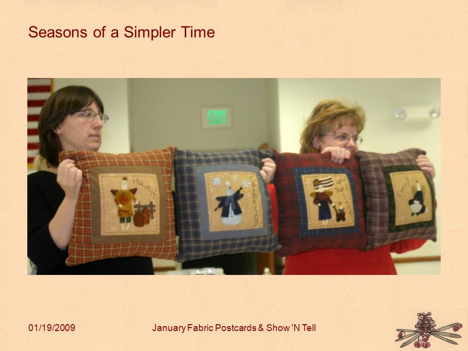 01/19/2009January Fabric Postcards & Show 'N Tell Seasons of a Simpler Time