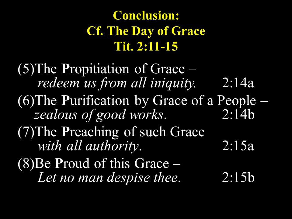 Conclusion: Cf. The Day of Grace Tit.