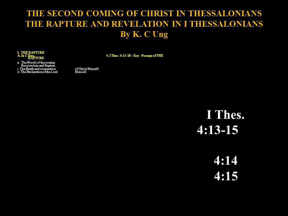 4.I Thes. 4:13-18 a. The Proofs of the coming Resurrection and Rapture.