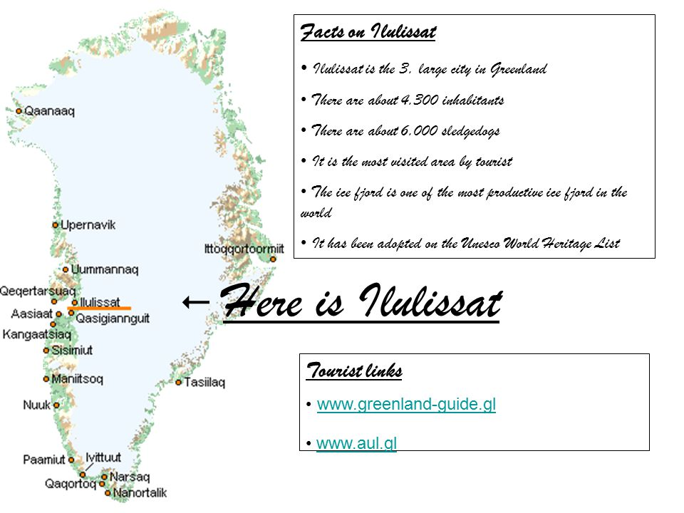 Facts on Ilulissat Ilulissat is the 3.