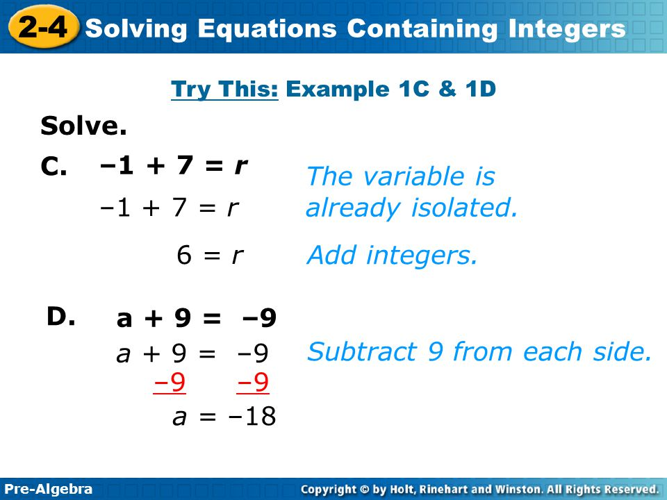 Pre-Algebra 2-4 Solving Equations Containing Integers x = –7 –5x = 35 Divide both sides by –5.