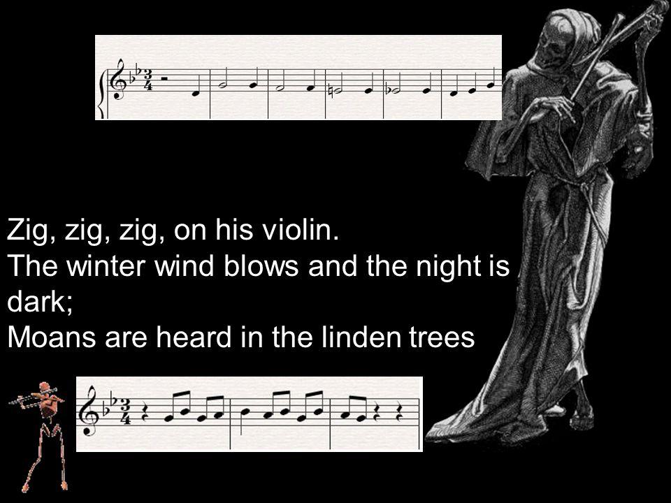 Zig, zig, zig, on his violin.