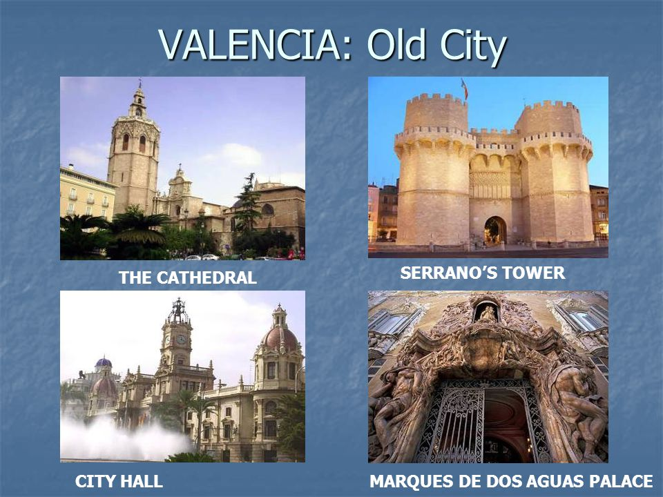 VALENCIA: Old City THE CATHEDRAL SERRANO'S TOWER CITY HALLMARQUES DE DOS AGUAS PALACE