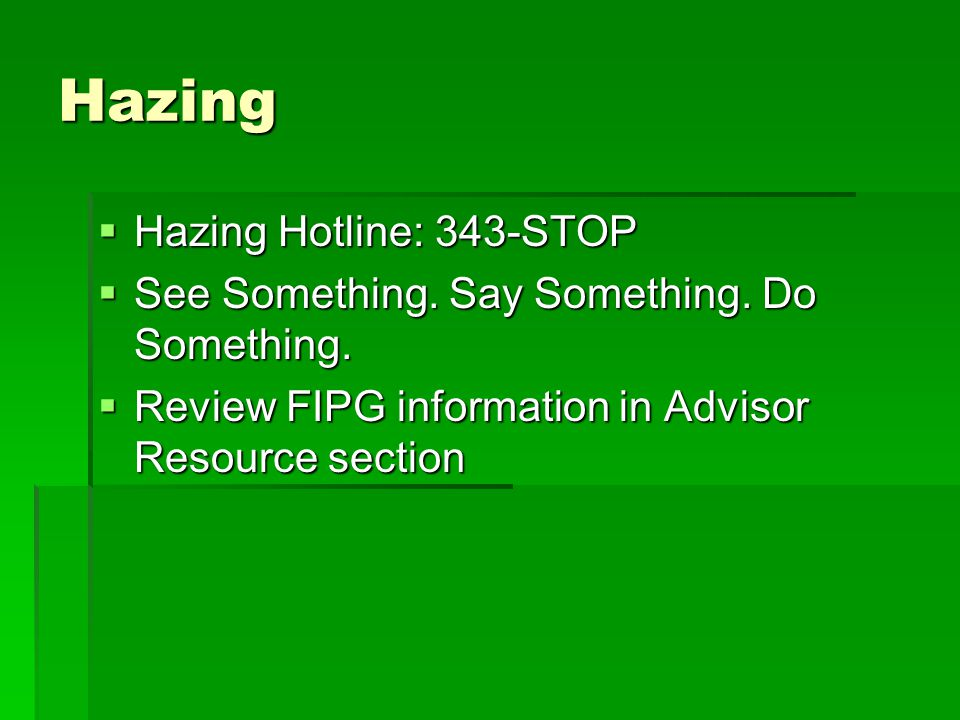 Hazing  Hazing Hotline: 343-STOP  See Something.