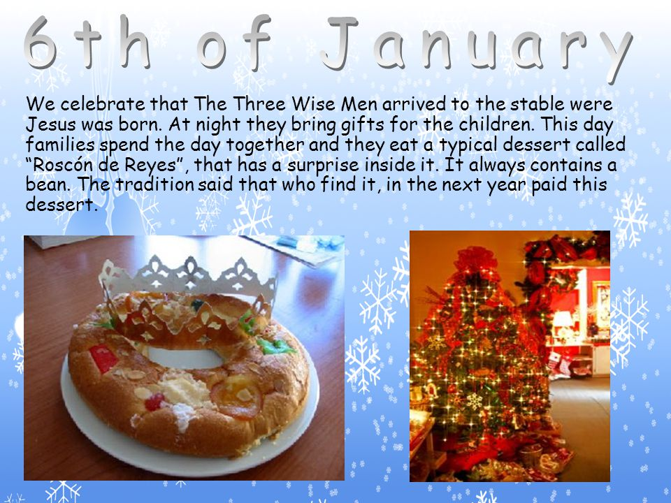 This is the eve of The Three Wise Men day.