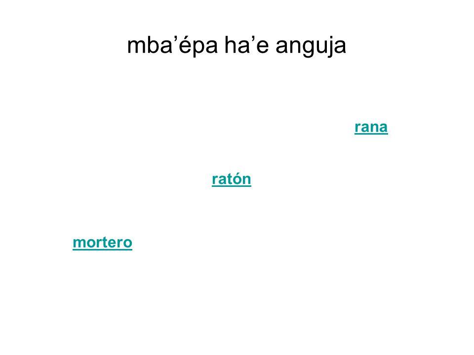 mba'épa ha'e anguja mortero ratón rana