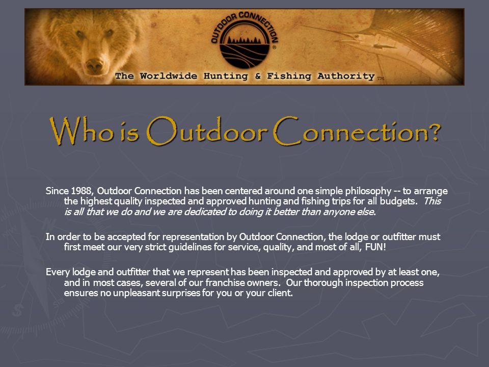 Let Outdoor Connection help cement your client relationship!