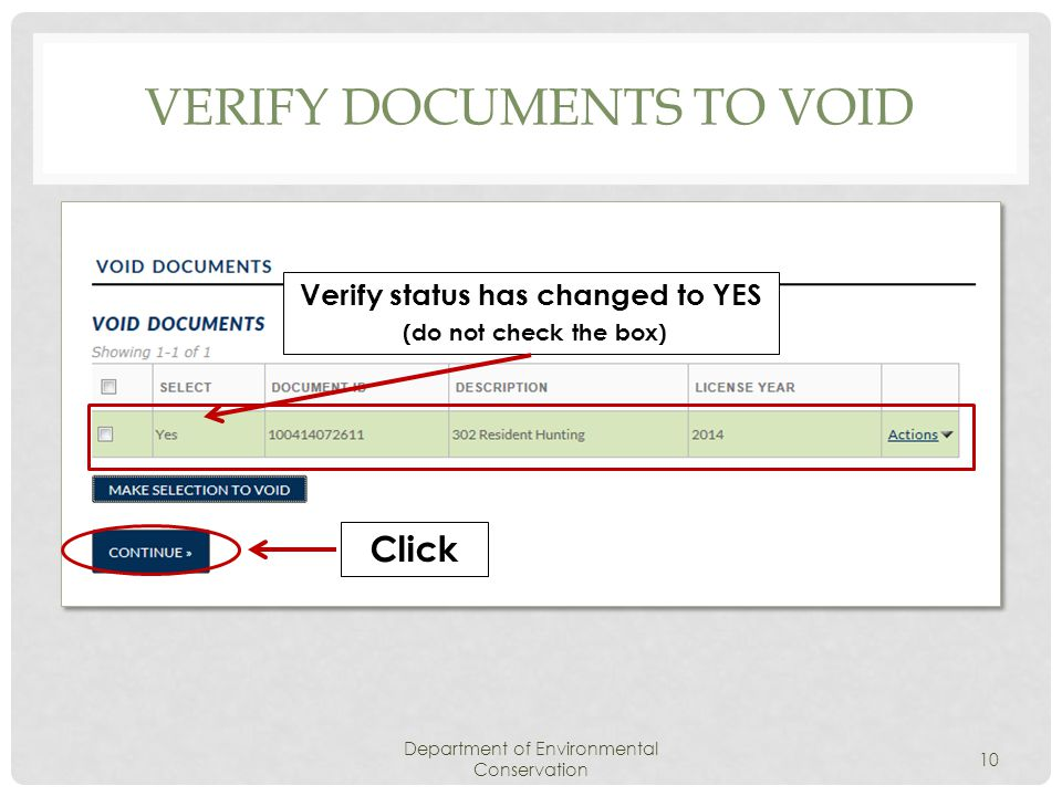 VERIFY DOCUMENTS TO VOID Department of Environmental Conservation 10 Verify status has changed to YES (do not check the box) Click