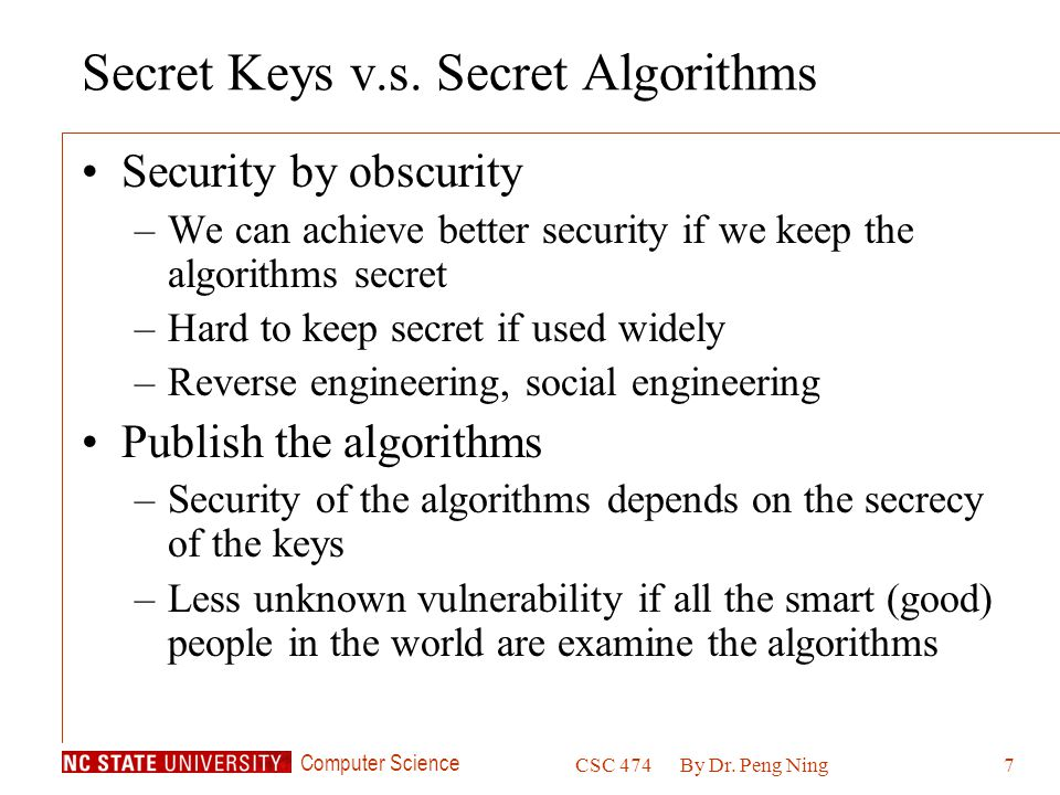 Computer Science CSC 474By Dr. Peng Ning7 Secret Keys v.s.
