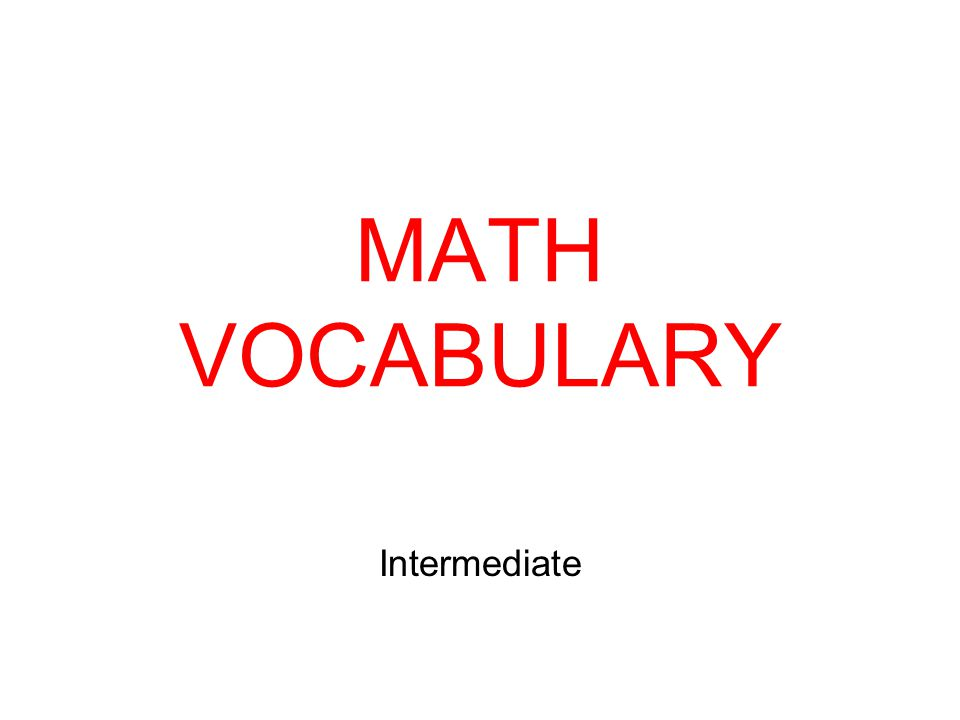 MATH VOCABULARY Intermediate