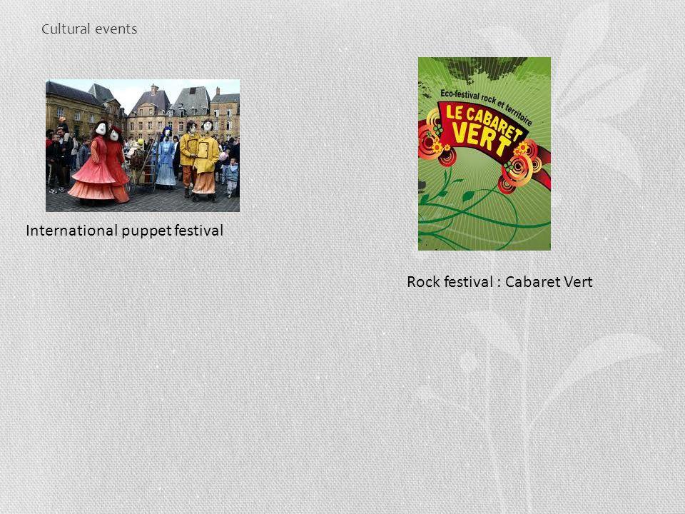 Cultural events International puppet festival Rock festival : Cabaret Vert