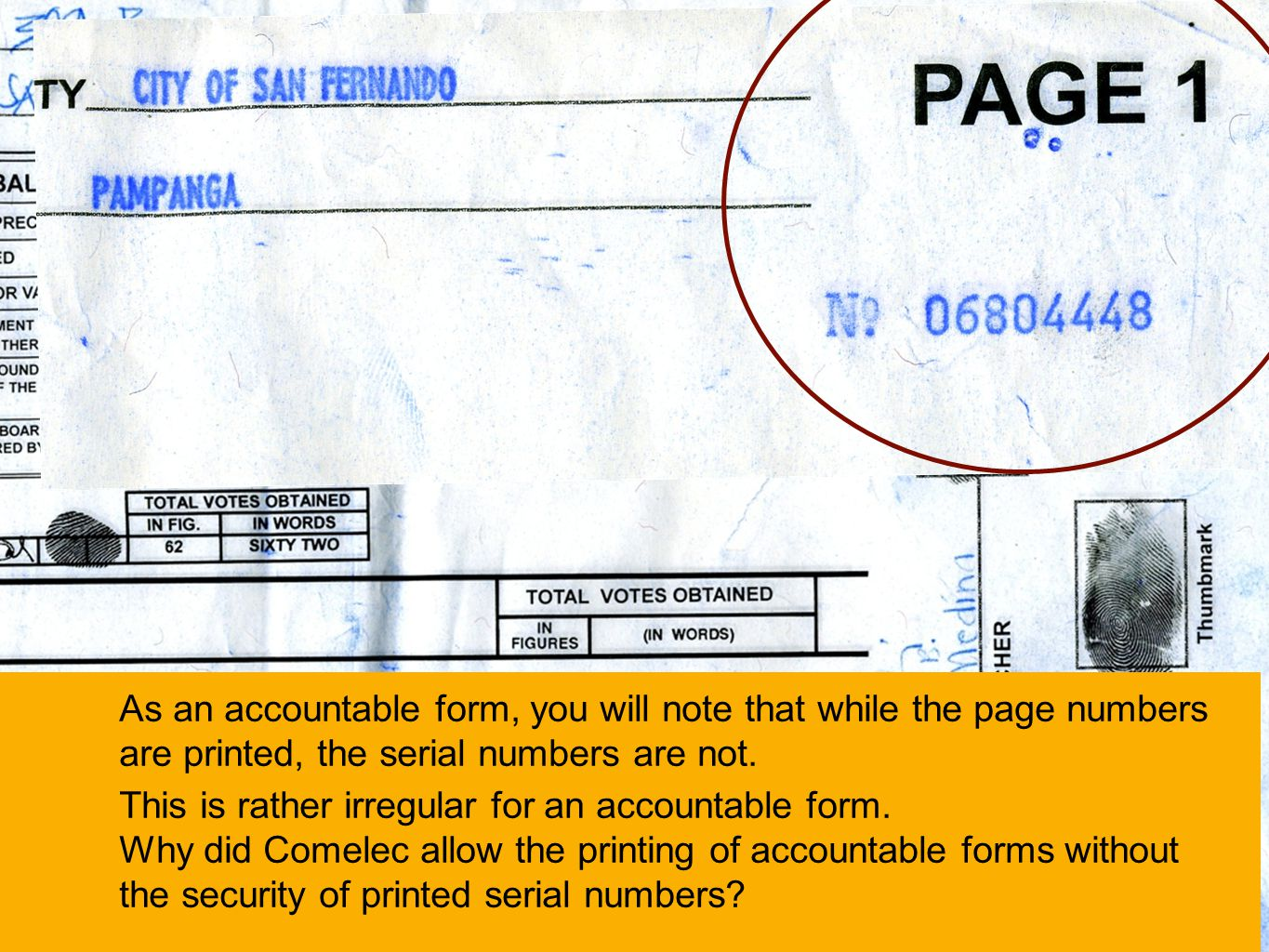 As an accountable form, you will note that while the page numbers are printed, the serial numbers are not.