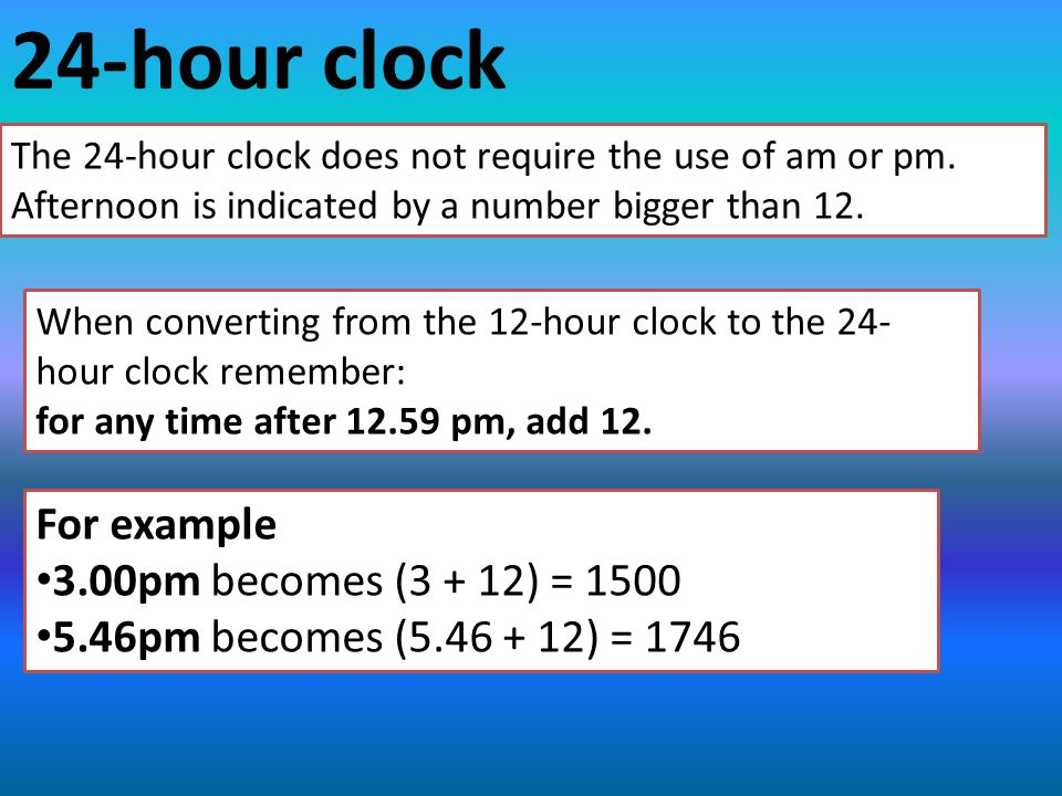 The 12-hour clock notation uses am and pm to indicate morning and afternoon.