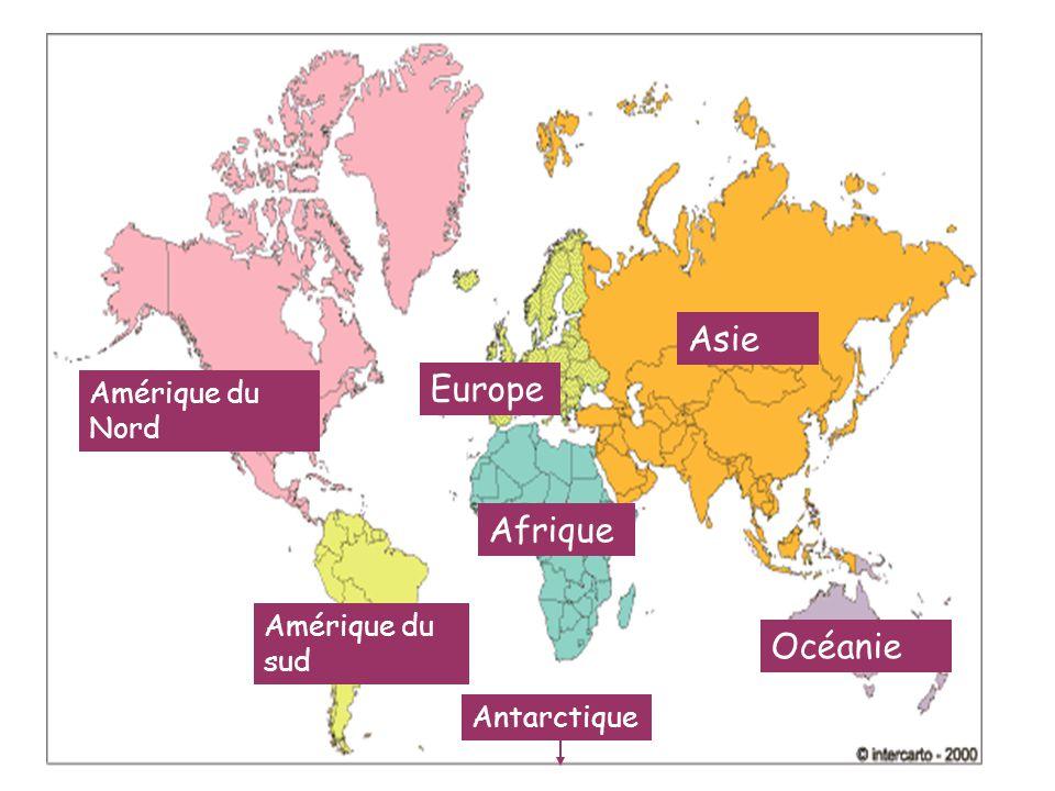 Europe Asie Afrique Amérique du Nord Amérique du sud Océanie Antarctique
