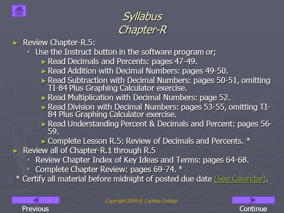 Syllabus Chapter-R ► Review Chapter-R.5:  Use the Instruct button in the software program or; ► Read Decimals and Percents: pages 47-49.