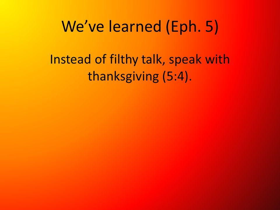 We've learned (Eph.
