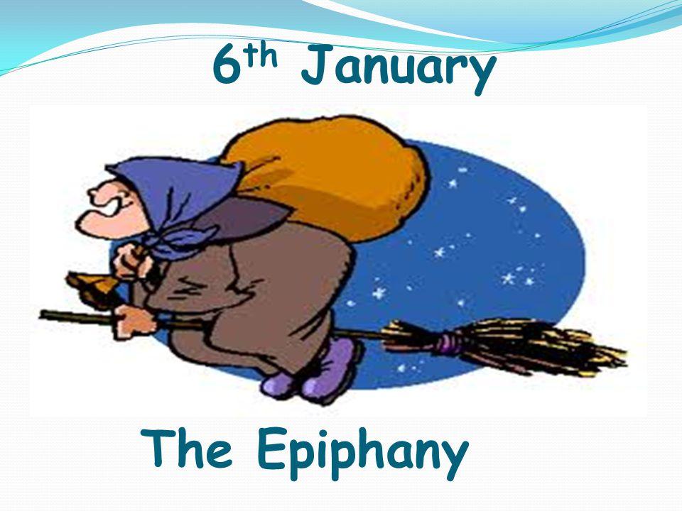 6 th January The Epiphany