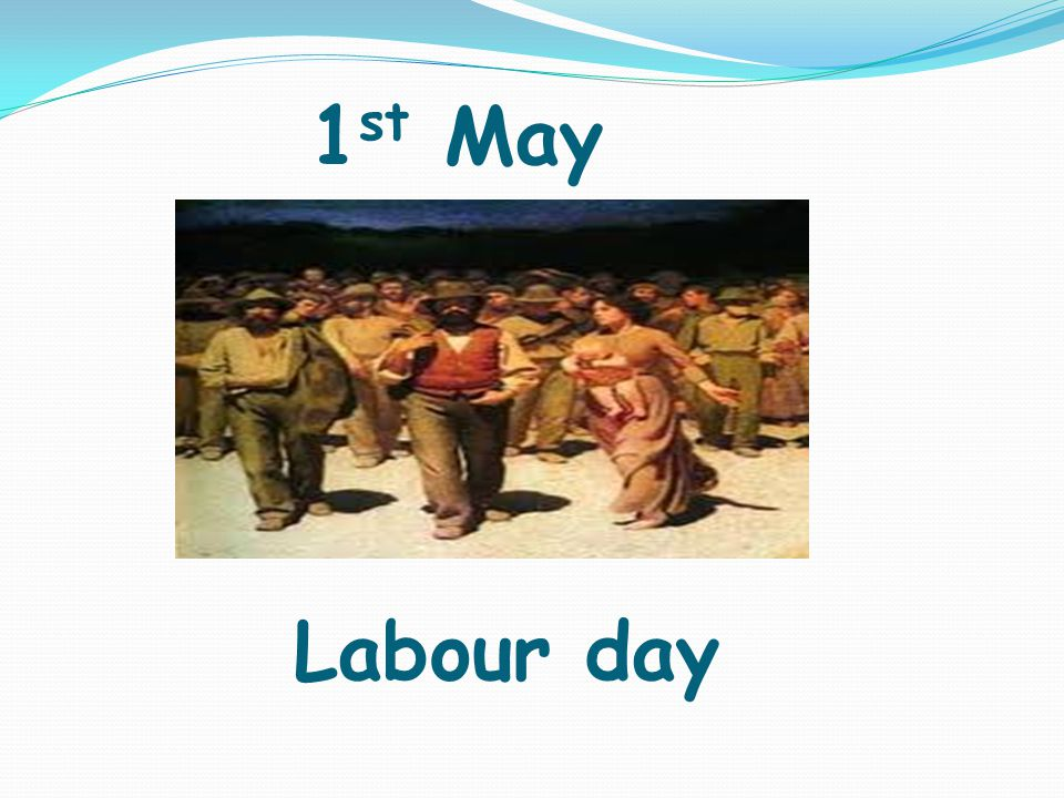 Labour day 1 st May