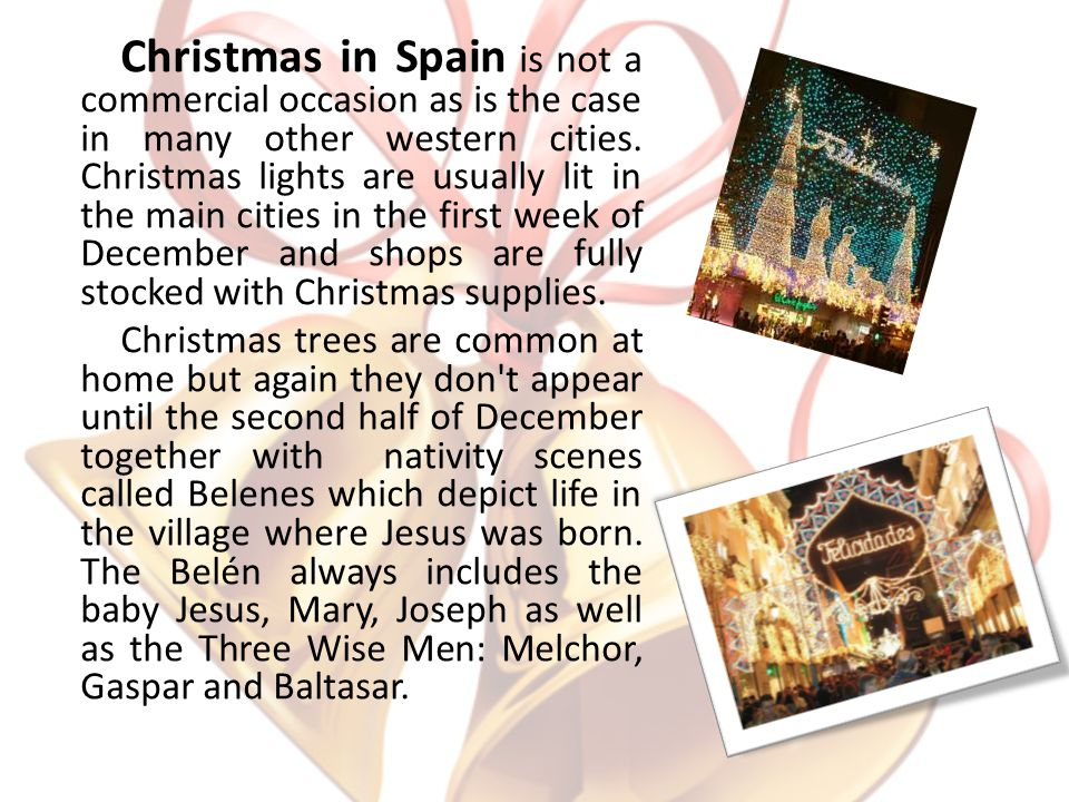 Christmas in Spain is not a commercial occasion as is the case in many other western cities.