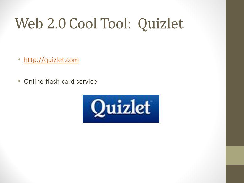 Web 2.0 Cool Tool: Quizlet http://quizlet.com Online flash card service