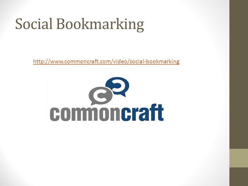 Social Bookmarking http://www.commoncraft.com/video/social-bookmarking