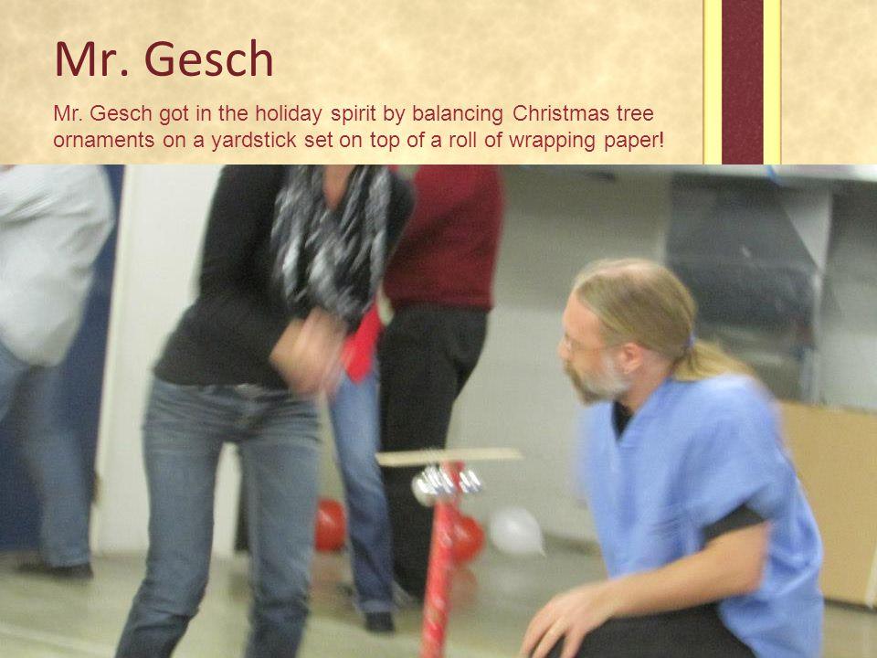 Mr. Gesch Mr.