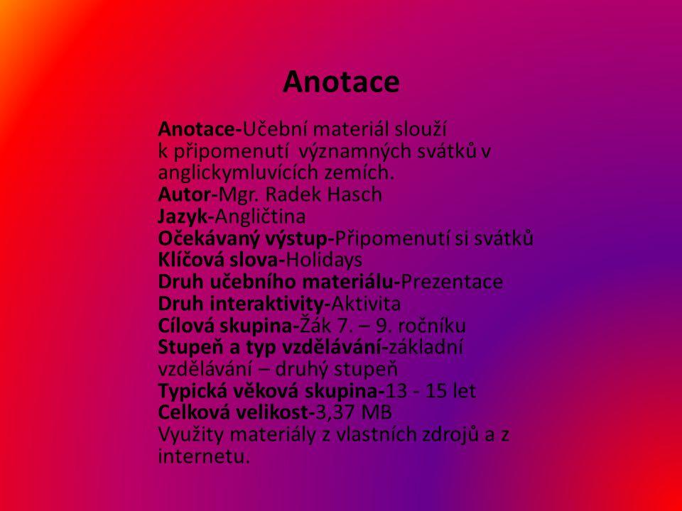 Anotace-Učební materiál slouží k připomenutí významných svátků v anglickymluvících zemích.