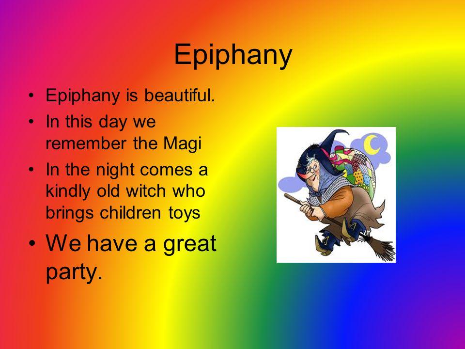 Epiphany Epiphany is beautiful.
