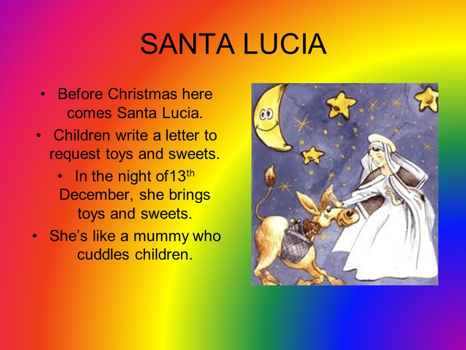 SANTA LUCIA Before Christmas here comes Santa Lucia.