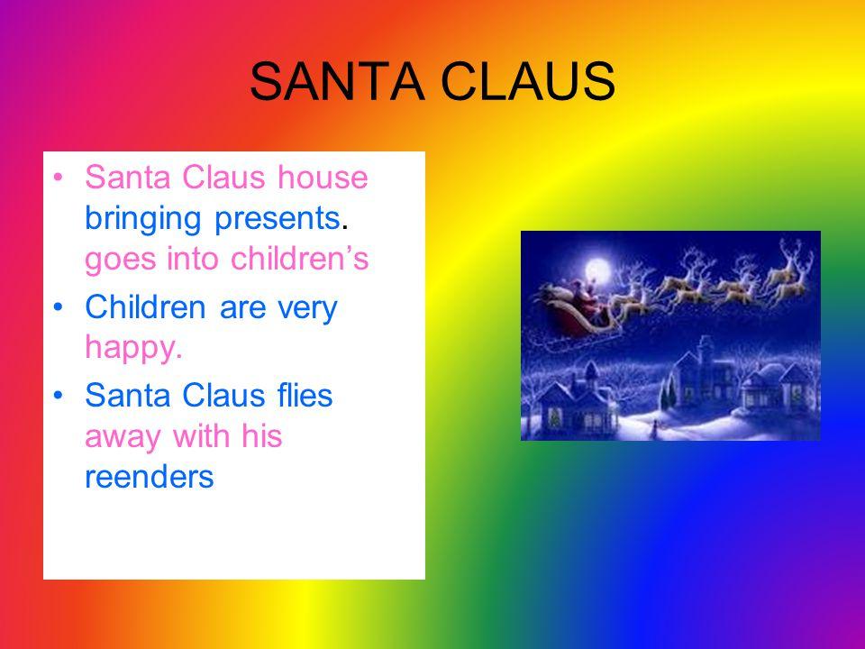 SANTA CLAUS Santa Claus house bringing presents.goes into children's Children are very happy.
