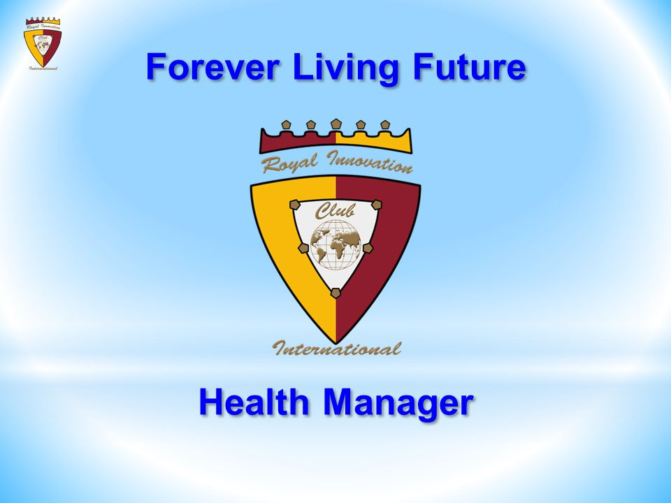 Forever Living Future Forever Living Future Health Manager Health Manager