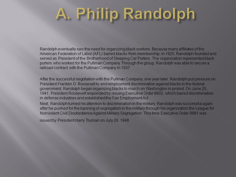 A. Philip Randolph Born and raised in Crescent City, Florida, A.
