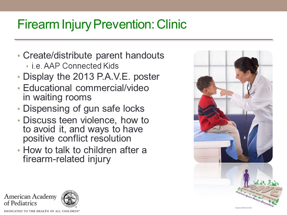 Firearm Injury Prevention: Clinic Create/distribute parent handouts i.e.