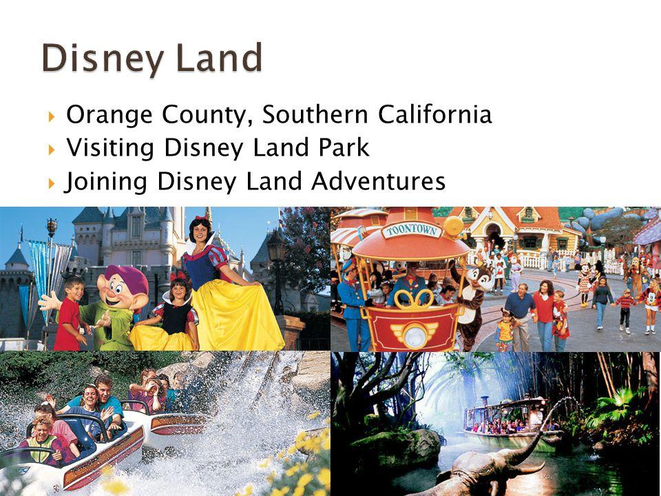  Orange County, Southern California  Visiting Disney Land Park  Joining Disney Land Adventures
