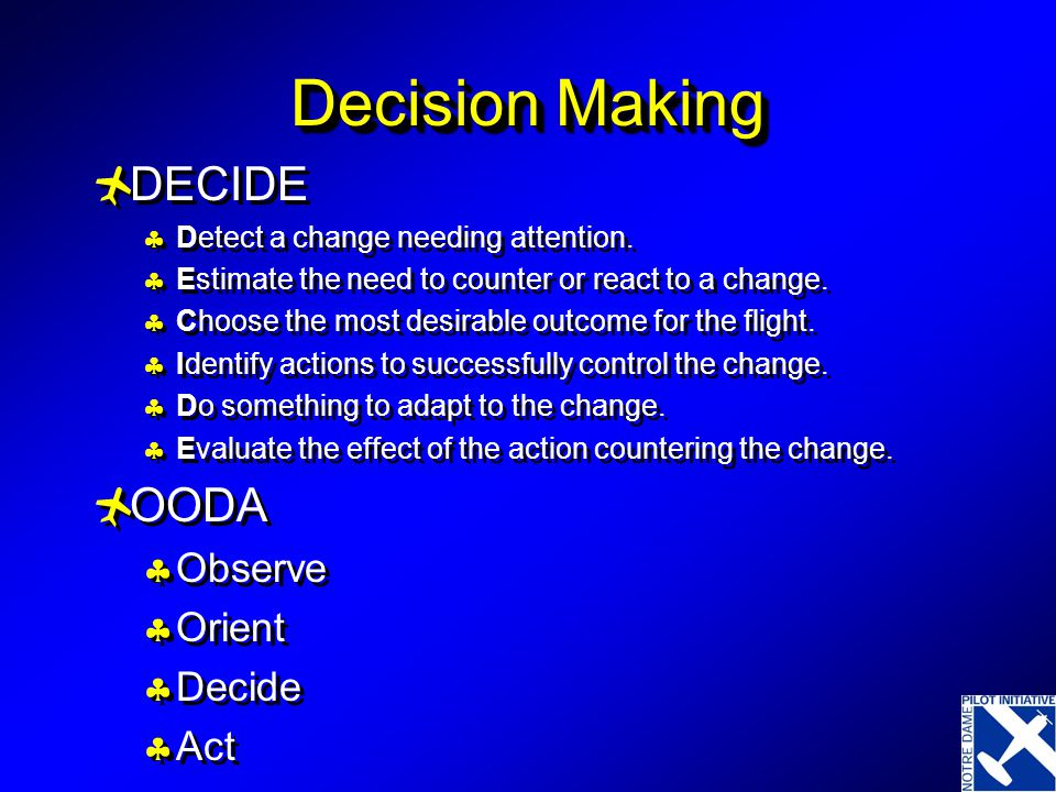 Decision Making  DECIDE  Detect a change needing attention.