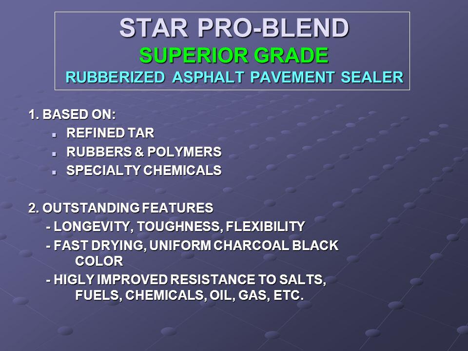 STAR PRO-BLEND SUPERIOR GRADE RUBBERIZED ASPHALT PAVEMENT SEALER 1.