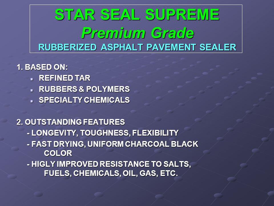 STAR SEAL SUPREME Premium Grade RUBBERIZED ASPHALT PAVEMENT SEALER 1.