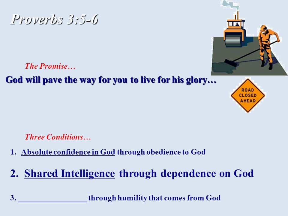 The Promise… Three Conditions… 1.Absolute confidence in God through obedience to God 2.