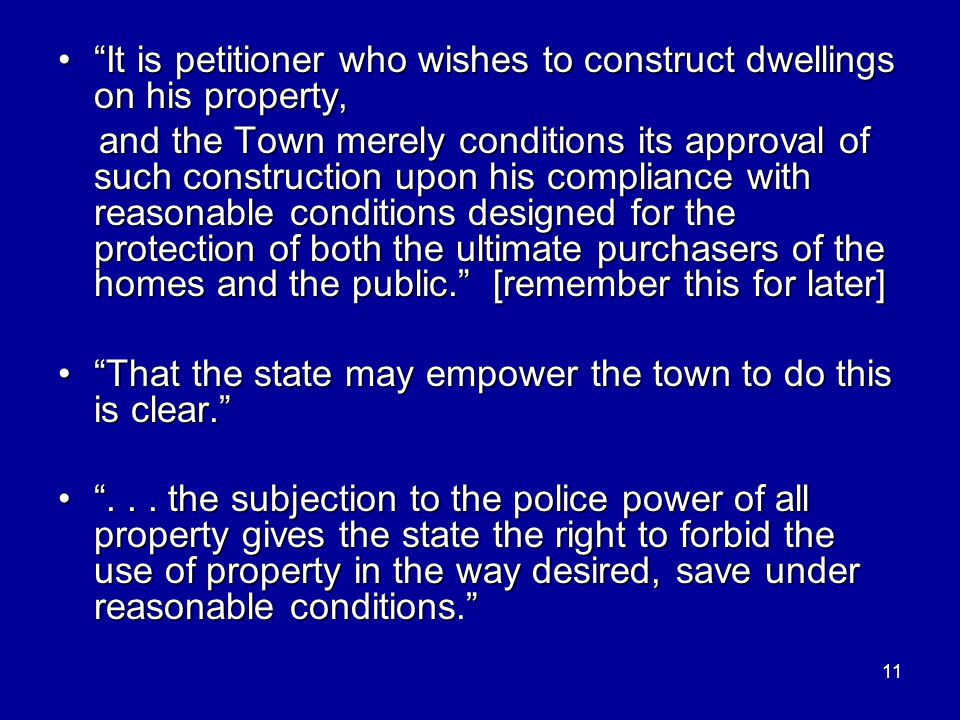 "11 ""It is petitioner who wishes to construct dwellings on his property,""It is petitioner who wishes to construct dwellings on his property, and the To"