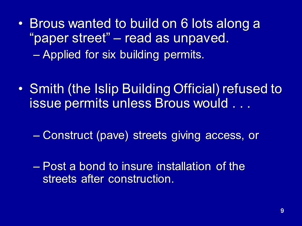 "9 Brous wanted to build on 6 lots along a ""paper street"" – read as unpaved.Brous wanted to build on 6 lots along a ""paper street"" – read as unpaved. –"