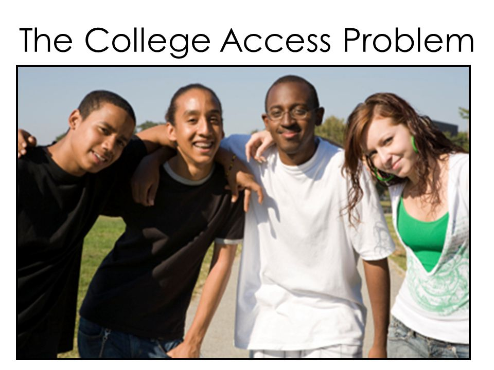 The College Access Problem