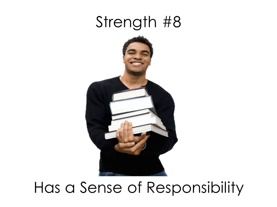 Strength #8 Has a Sense of Responsibility