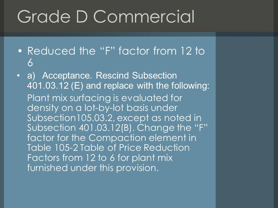 Grade D Commercial Reduced the F factor from 12 to 6 a) Acceptance.