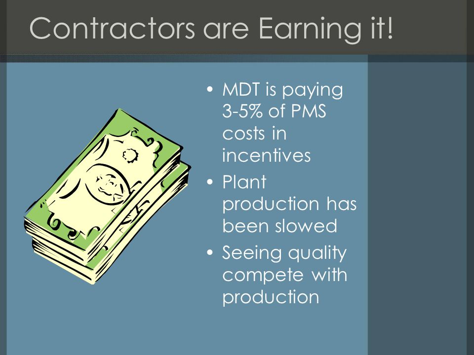 Contractors are Earning it.