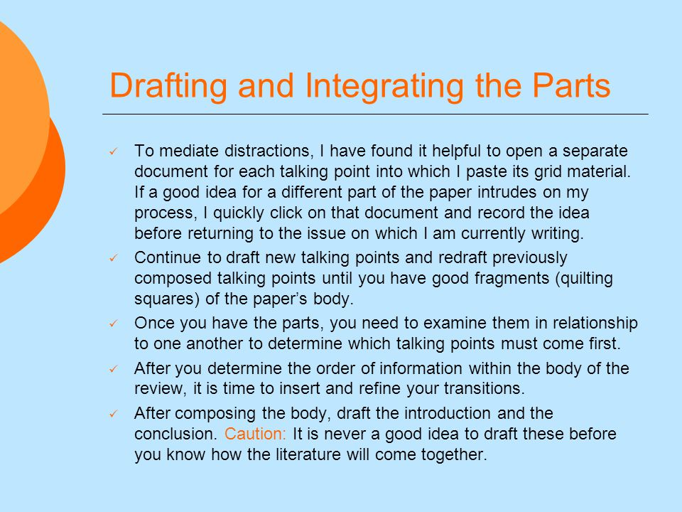 Drafting and Integrating the Parts To mediate distractions, I have found it helpful to open a separate document for each talking point into which I paste its grid material.